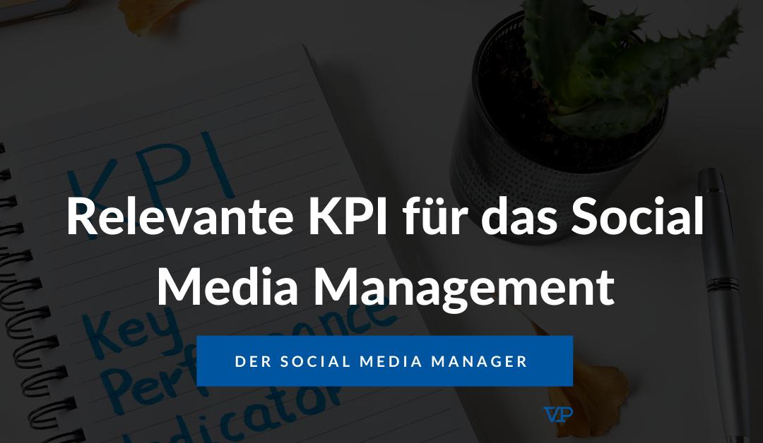 Relevante KPI für das Social Media Management oder wie Dein Chef Dich endlich ernst nimmt