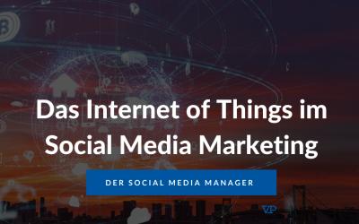 Das Internet of Things im Social Media Marketing
