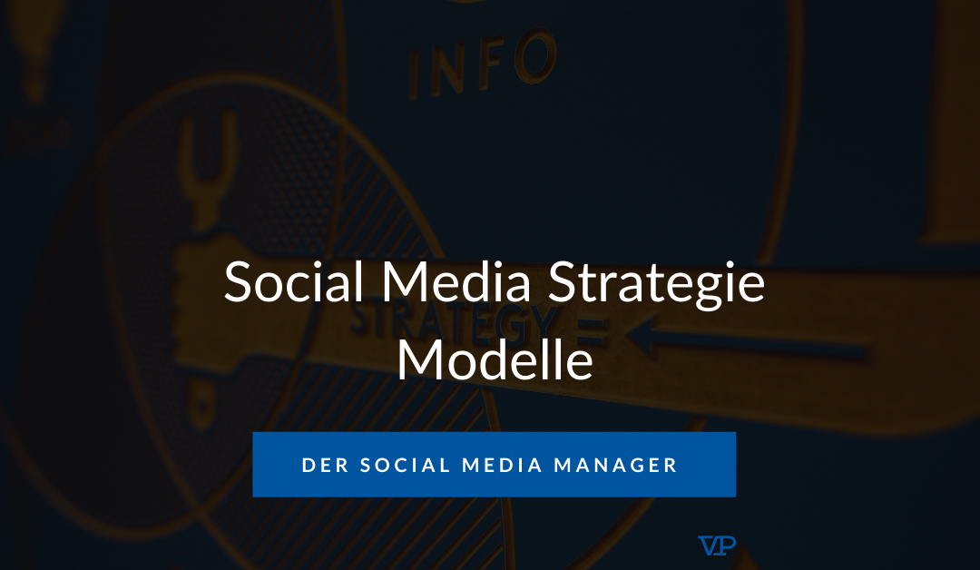 Social Media Strategie Modelle