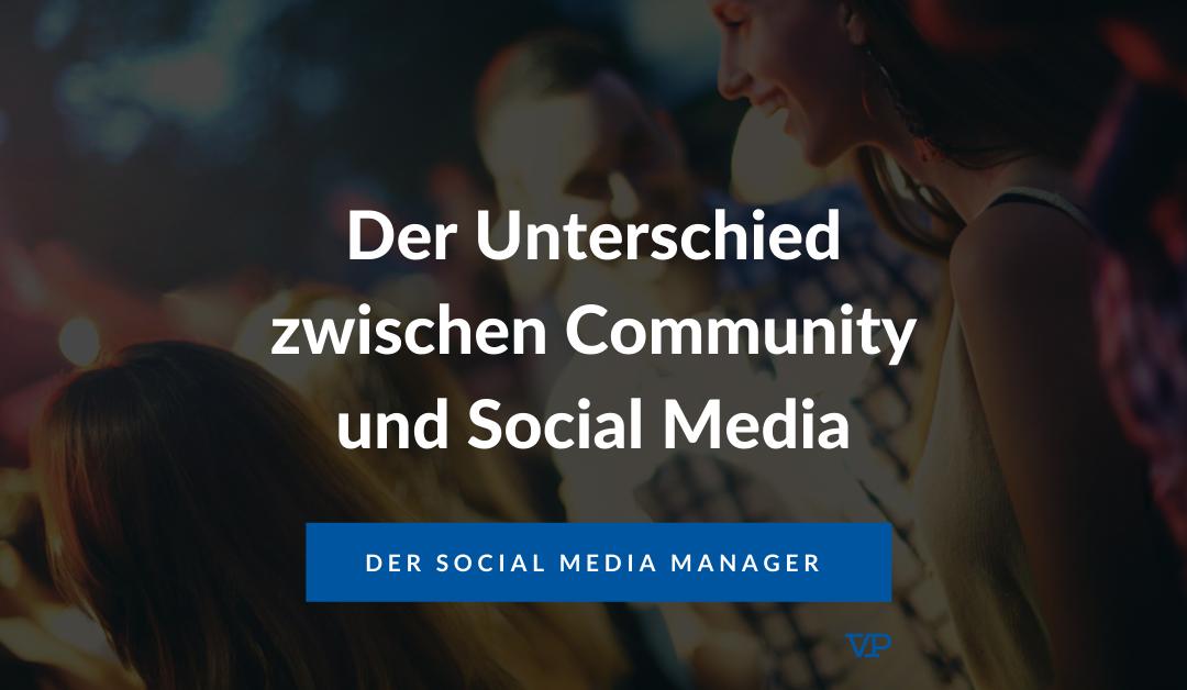 Der Unterschied zwischen Community und Social Media